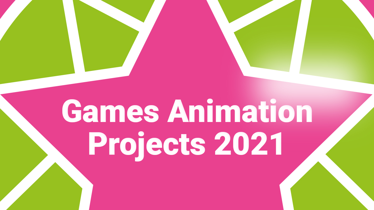 Games Animation Projects 2021 - Search For A Star & d3t Rising Star